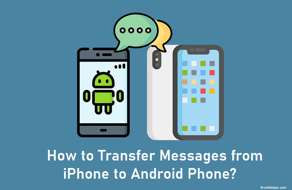 How to Transfer Messages from iPhone to Android Phone?
