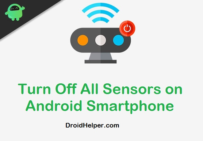 Turn Off All Sensors on Android Smartphone