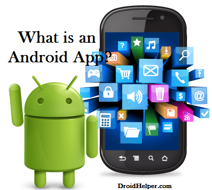 What is an Android App?
